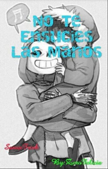 No te Ensucies Las Manos  [SansxFrisk]