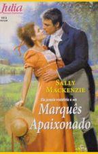 (NOBRES APAIXONADOS) (2) - Marquês Apaixonado - Sally Mackenzie by Daanlimaa