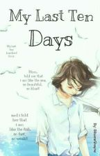 My Last Ten Days || أيّامي العشرُ الأخيرَة by BilsaneShayne