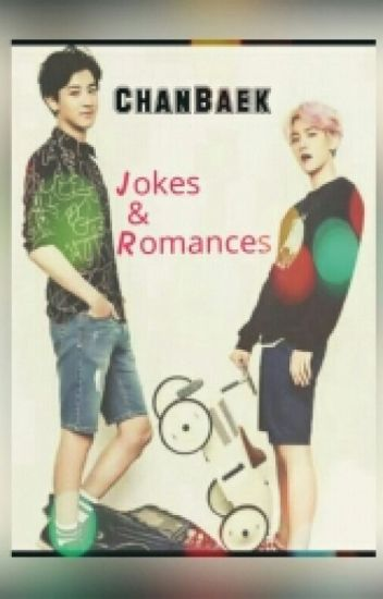 Chan ♡ Baek : Jokes & Romances
