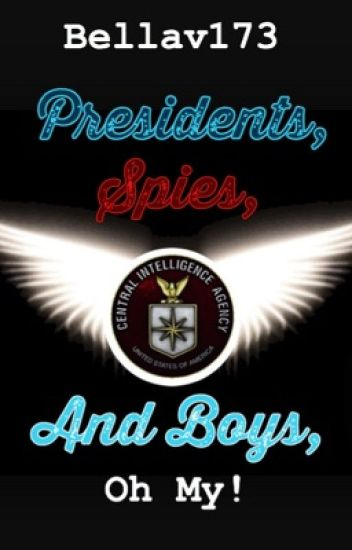 Presidents, Spies, and Boys, Oh My!
