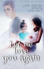 Secuela: Let me love you again «J.B.» by Dafajb