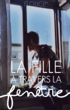 La Fille à Travers la Fenêtre by Flouce