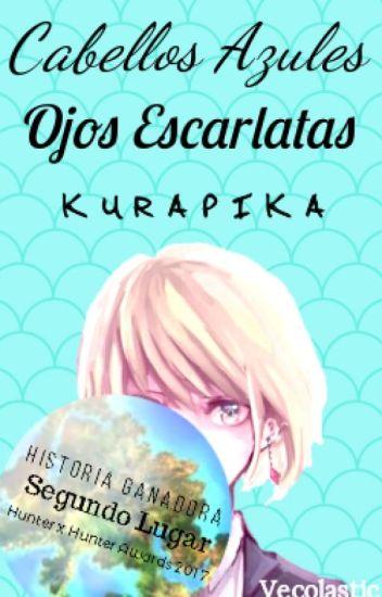 Cabellos Azules, Ojos Escarlatas// Fanfic Kurapika x Lectora // #CAOE
