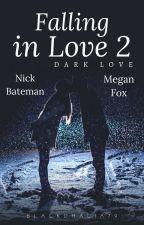 Falling In Love 2- Dark Love by Valedark79
