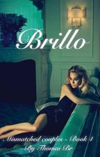 BRILLO - Mismatched Couples book 4  by ThomaiBR