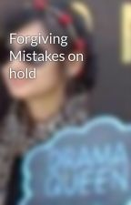 Forgiving Mistakes on hold by _Rachel007