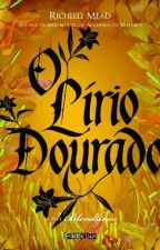 O Lírio Dourado- Bloodlines 2 by BiaCeleghini