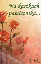 Na kartkach pamiętnika (Zakończone) by TM_Taka_Milosc