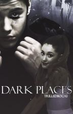 dark places - jb & ag {completed} by trilledbocas