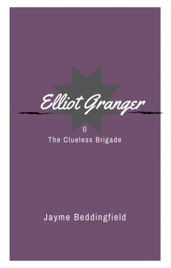 Elliot Granger & The Clueless Brigade