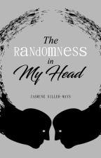 The Randomness in My Head by JasmineSiller