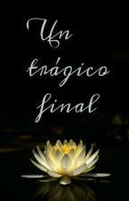 Un Tragico Final by Amiiiiiiraaa