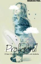 Profesorul by DanaCrazyGirl