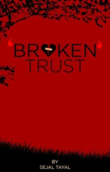 Broken Trust. (Completed)