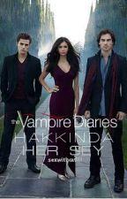 The Vampire Diaries Hakkında Her Şey  by queenofthegothamcity