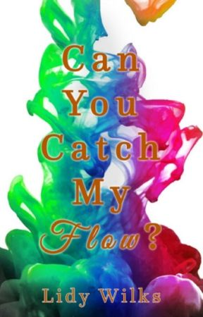 Can You Catch My Flow? (excerpt) by LidyWilks
