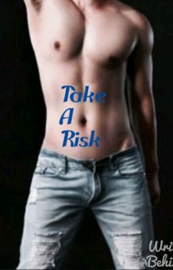 Take A Risk (boyXboy)COMPLETED
