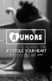 Rumors by EwItsTania