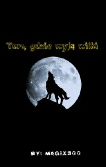 Tam, gdzie wyją wilki