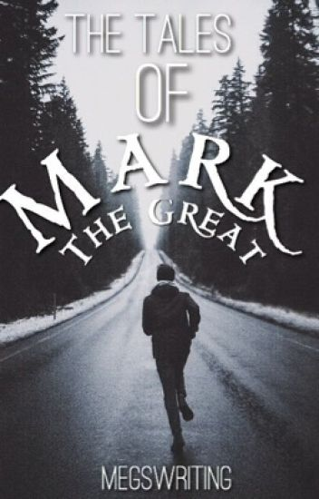 The Tales of Mark the Great