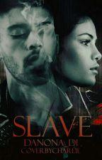 SLAVE (РАБЫНЯ) [Z.M] by Danona_Di