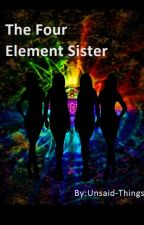 The Four Element Sisters. by Unsaid-Things