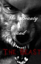 The Beauty and the Beast (bk 1 of Fairytale Series) by RissaleWriter