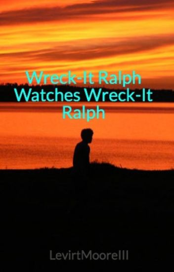 Wreck-It Ralph Watches Wreck-It Ralph