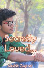 Secretly Loved... by AkshGuj