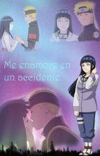 Me enamore en un accidente(Naruhina) by andreaaguado567