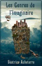 Les Genres de l'Imaginaire by BeatriceAubeterre