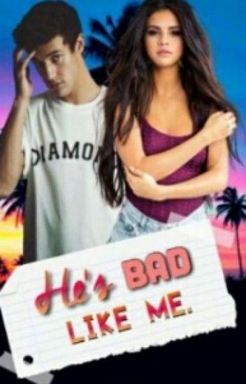 He's Bad Like Me