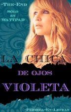 La Chica De Ojos Violeta. (UEUM2) by -The-End
