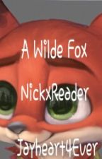 Zootopia~A Wilde Fox~NickxReader by Jayheart4Ever