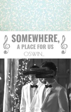 Somewhere, a Place for Us { Klaine } by Oswin_