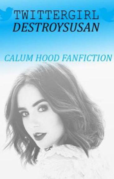 twittergirl [Calum Hood]