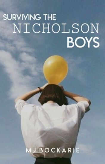 Surviving the Nicholson Boys (Re-write)