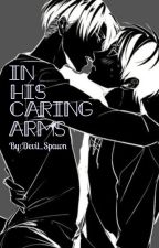 In His Caring Arms by Devil_Spawn