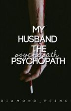 My Husband The Psychopath (BWWM) by Diamond_Prince