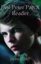 Evil Peter Pan X Reader  by jaybyrd13