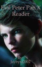 Evil Peter Pan X Reader  by jaybyrd13