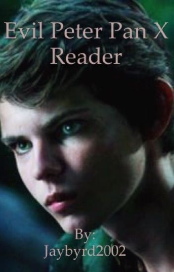 Evil Peter Pan X Reader
