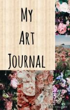 My Art Journal  by Fight-Me_Im-Short