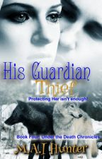 His Guardian Thief (A Novel) by Darkphantomlight