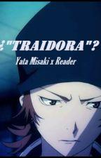 "¿""Traidora""?  [Yata misaki x Reader] by Mido_6"