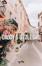 Daddy's Little Girl | DDLG by Egirl366