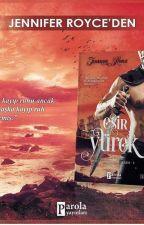 ESİR YÜREK (KİTAP OLDU) by Jenniferroyce