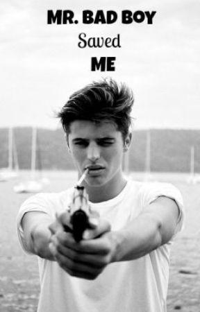 Mr. Bad Boy Saved Me by _BeautyandTheWriter_