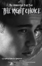 The right choice | The Opposites part 2  by elinkenzie